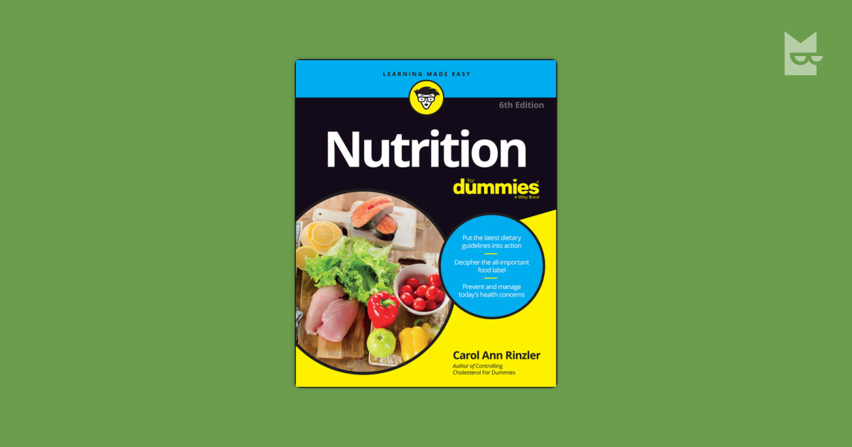 nutrition for dummies About the author carol ann rinzler is a noted authority on health and nutrition and holds an ma from columbia university she has written a nutrition column for the new york daily news and is the author of more than 20 health-related books.