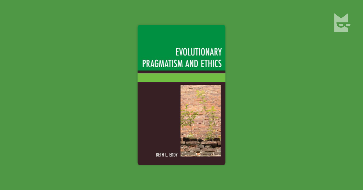 evolution and pragmatism Darwinism and pragmatism has 0 ratings and 1 review wisconsin alumni said: lucas mcgranahan '03authorfrom the author:charles darwin's theory of natu.