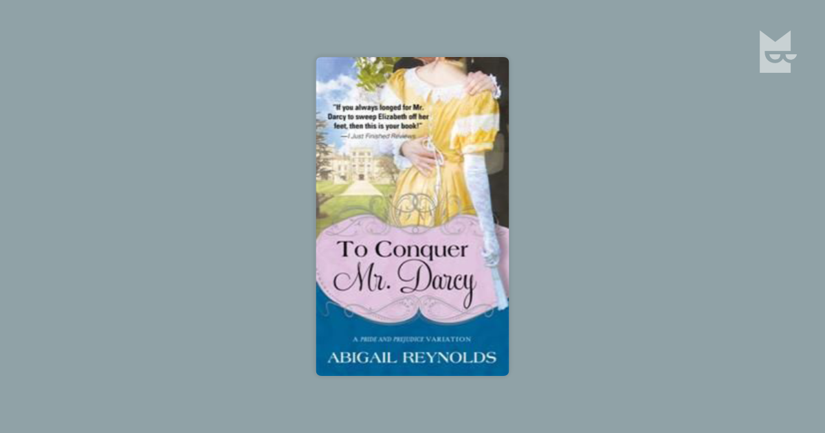 To Conquer Mr  Darcy by Abigail Reynolds Read Online on Bookmate