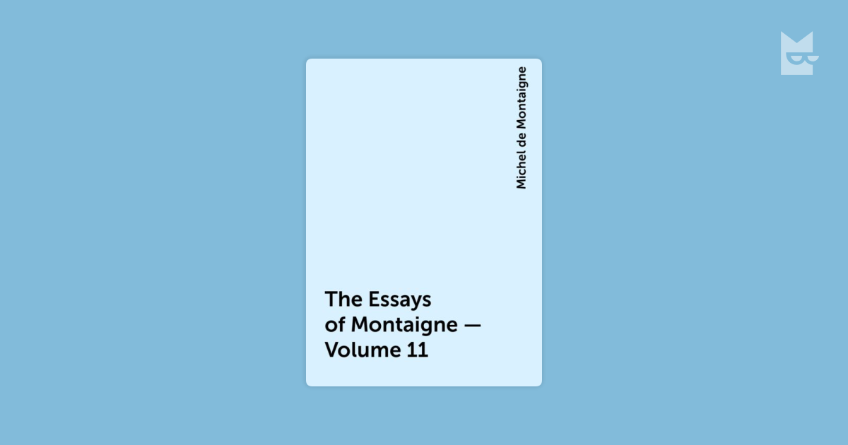 essay in montaigne one two volume volume About michel de montaigne: michel eyquem de montaigne was one of the most influential writers of about michel de montaigne: the essays of montaigne - volume.