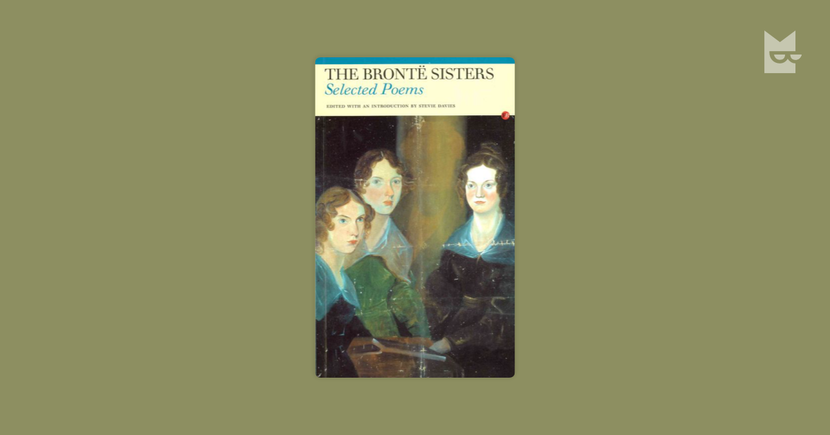 an analysis of the brontes in anne brontes poem night Anne bronte was the youngest of the bronte family members, and a remarkable british poet, even though her sisters overshadowed her talent anne and sister emily had a strong bond and she influenced anne's writing because they wrote poems together the bronte sisters used poetry to.