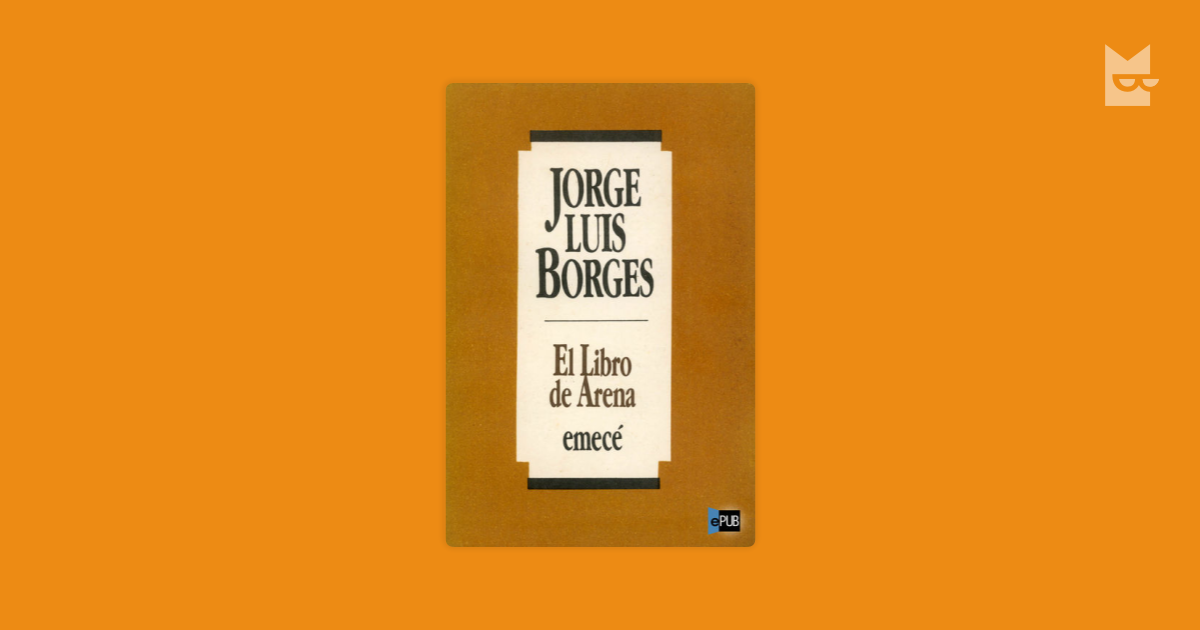 a report on the book of sand by jorge luis borges Buy the paperback book collected fictions by jorge luis borges at indigoca,  brodie's report the book of sand (1975) the other ulrikke the congress.