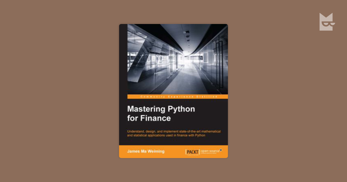 Mastering Python for Finance by James Ma Weiming Read Online on Bookmate