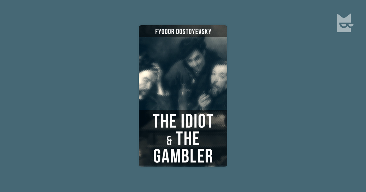 an analysis of moral goodness on the idiot by dostoevsky The idiot is considered one of russian author fyodor dostoyevsky's masterpieces dostoyevsky is a literary giant from the golden age of russian literature in the 19th century - the idiot was first published in 1869 in st petersburg, later being published into english after the turn of the century.