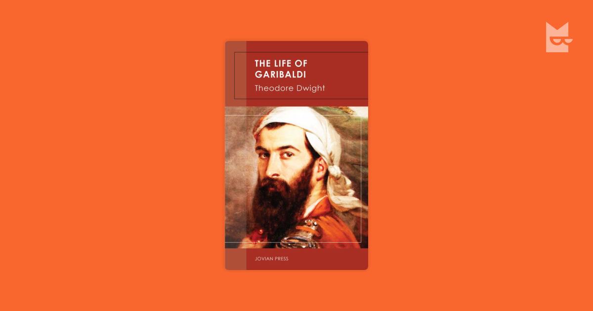 the life and leadership of giuseppe garibaldi More about giuseppe garibaldi bestselling books: my life (hesperus classics) the life of general garibaldi aug 28, 2016 by giuseppe garibaldi.