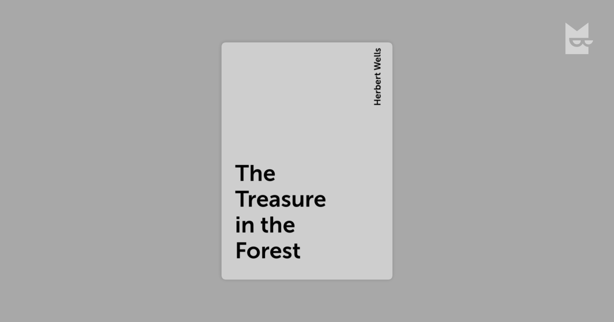 the treasure in the forest essay Posts about treasure in the forest written by maggie oldcamp.
