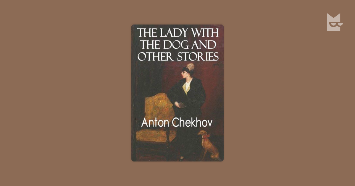 """a review of anton chekhovs the lady with the dog The comparison of the point of view in """"the lady with the dog"""" by anton chekhov and """"the lady with the pet dog"""" by joyce carol oates """"the lady with the pet dog """", written by joyce carol oates, presents the theme of a passionate love affair between two adulterers."""