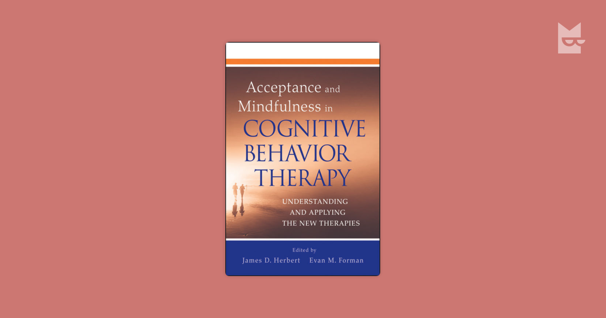 understanding the principles of cognitive behavioural Although therapy must be tailored to the individual, there are, nevertheless, certain principles that underlie cognitive behavior therapy for all patients.