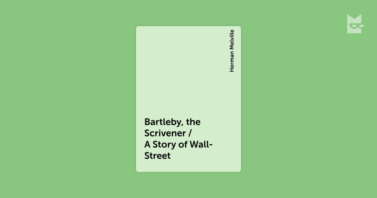 herman melvilles story bartleby the scrivener Start studying american literature: herman melville's short stories bartleby the scrivener learn vocabulary, terms, and more with flashcards, games, and other study tools.