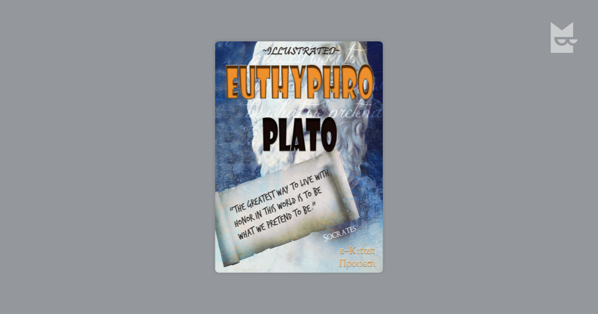 plato's euthyphro Librivox recording of euthyphro, by plato read by andrew and david miller awaiting his trial on charges of impiety and heresy, socrates encounters euthyphro, a self-proclaimed authority on matters of piety and the will of the gods.