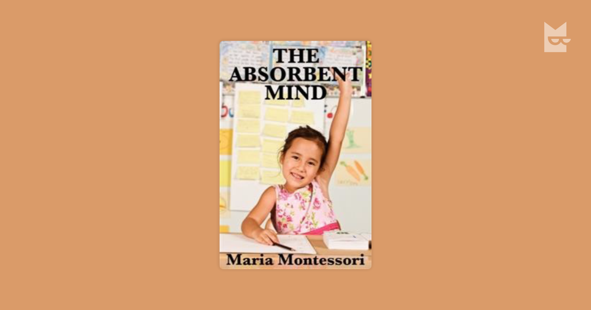 the absorbent minds by maria montessori
