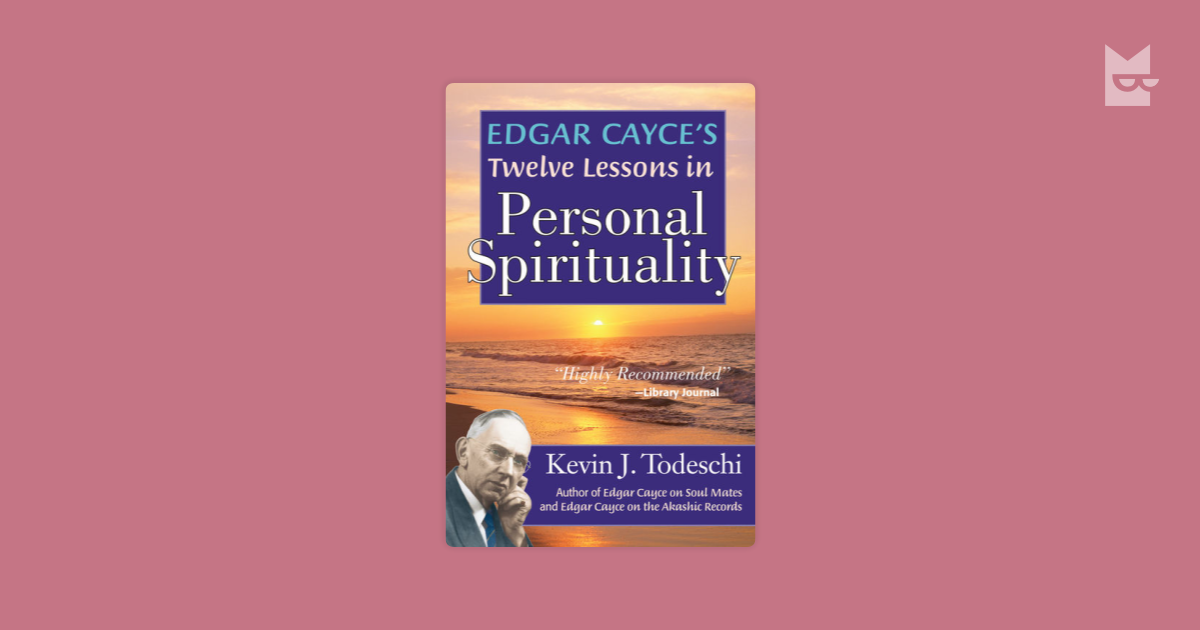 Edgar Cayce's Twelve Lessons in Personal Spirituality by