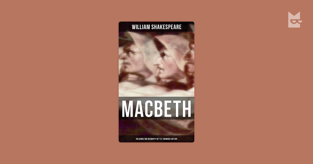 the downfall of macbeth in the play of william shakespeare Britannica classic: shakespeare's macbeththis discussion of william shakespeare's macbeth explores the moral implications of the macbeths' crimes and the failure of nerve and sanity that leads to their downfall this video is a 1964 production of encyclopædia britannica educational corporation.