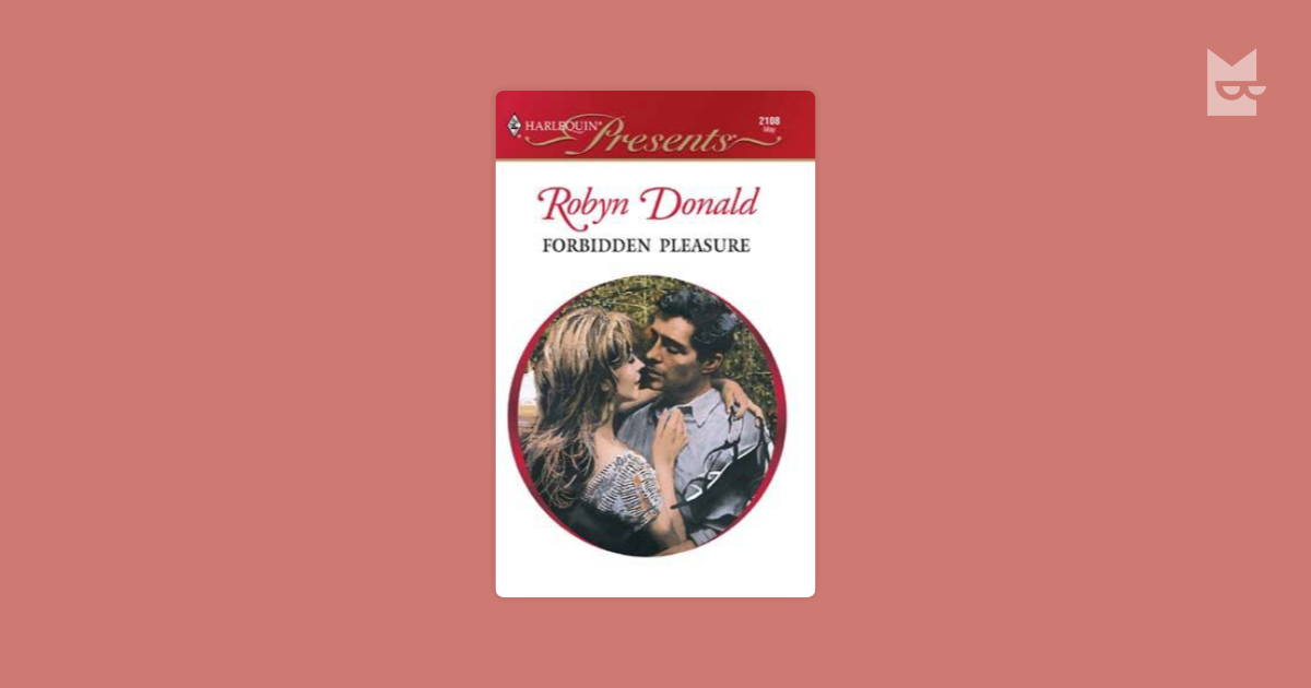 Forbidden Pleasure By Robyn Donald Bookmate