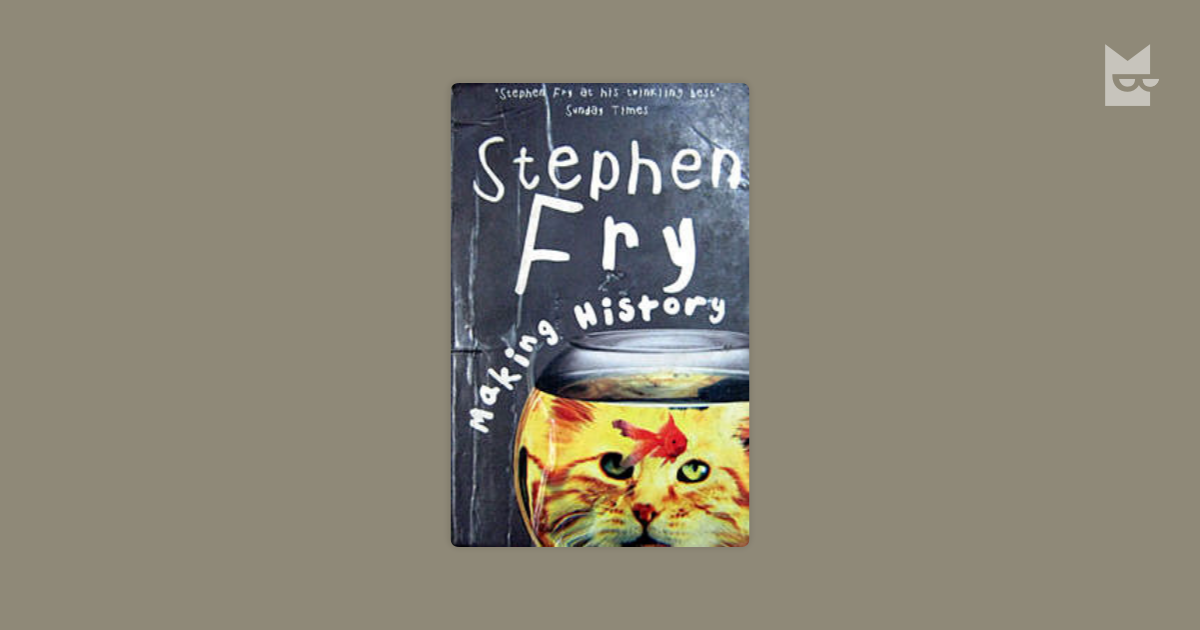 stephen fry making history essay History of alternative  (making 血氣, xue–qi,  [qi] and meditation techniques the essay was probably composed at the jixia academy in qi in the late.