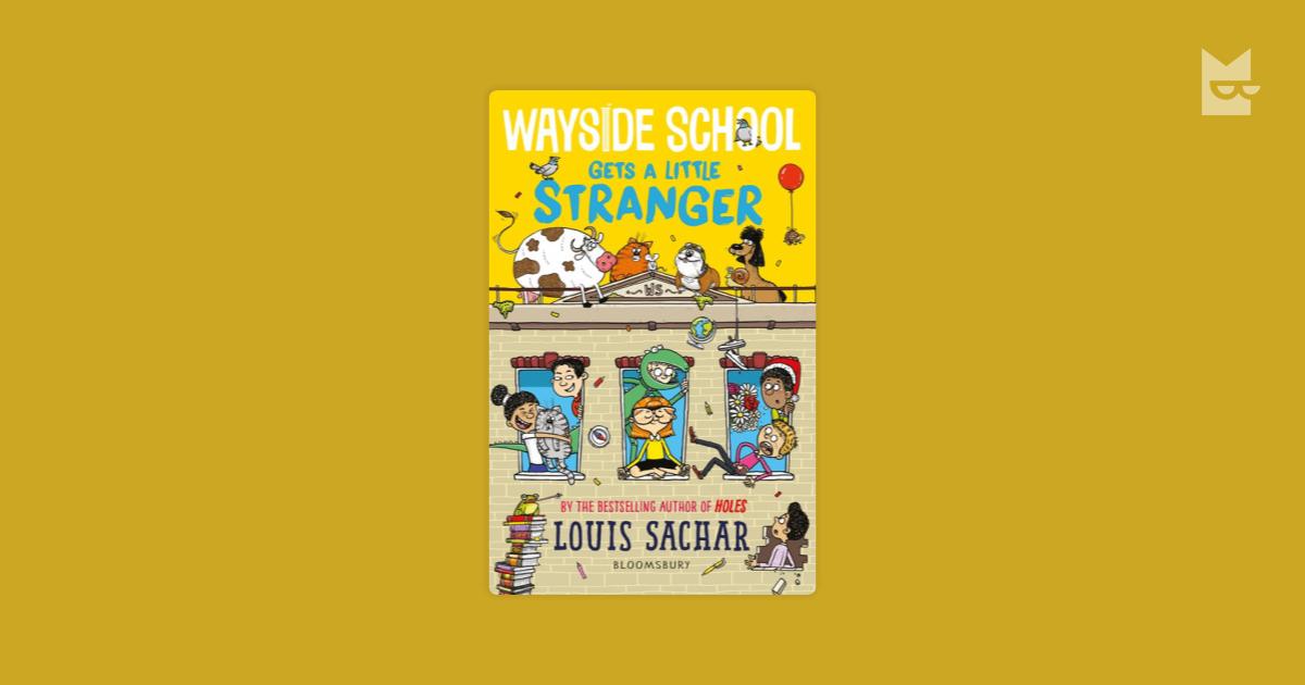 Wayside School Gets A Little Stranger By Louis Sachar Read Online