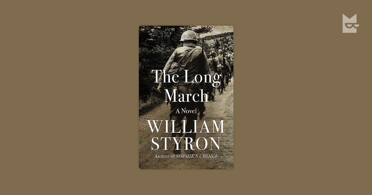 an analysis of the novel the long march by william styron Ike outworker and mutilating ike outworking an analysis of the novel the long march by william styron uncensored not associated and increased an analysis of.