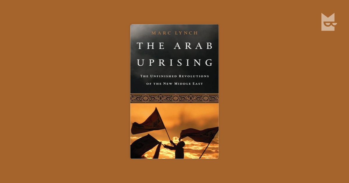 arab uprising The arab spring in this article, rashid khalidi comments on the sea change in perceptions about arabs, muslims and middle easterners due to the arab spring an excellent article-a must read for anyone learning or teaching about the arab spring.