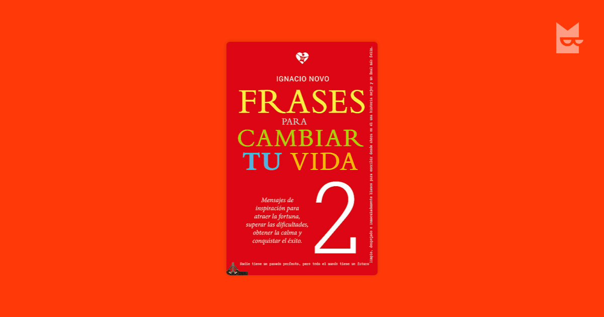 Frases Para Cambiar Tu Vida 2 By Ignacio Novo Read Online On Bookmate