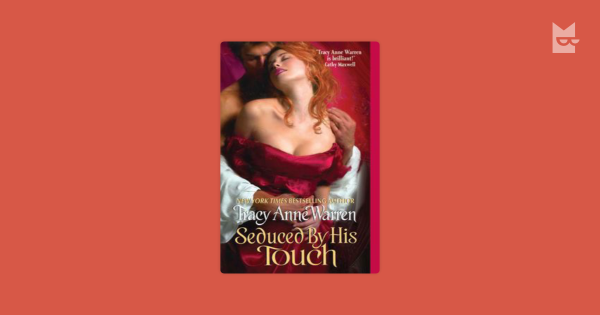 Seduced By His Touch by Tracy Anne Warren Read Online on