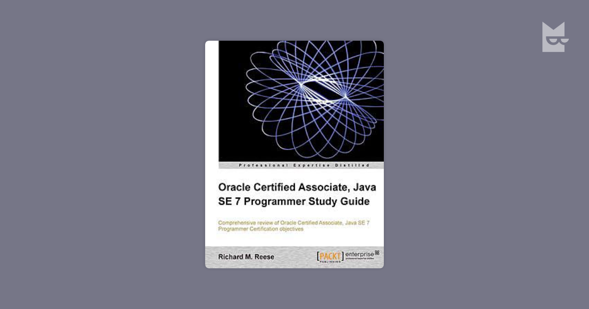 Oracle Certified Associate Java Se 7 Programmer Study Guide By