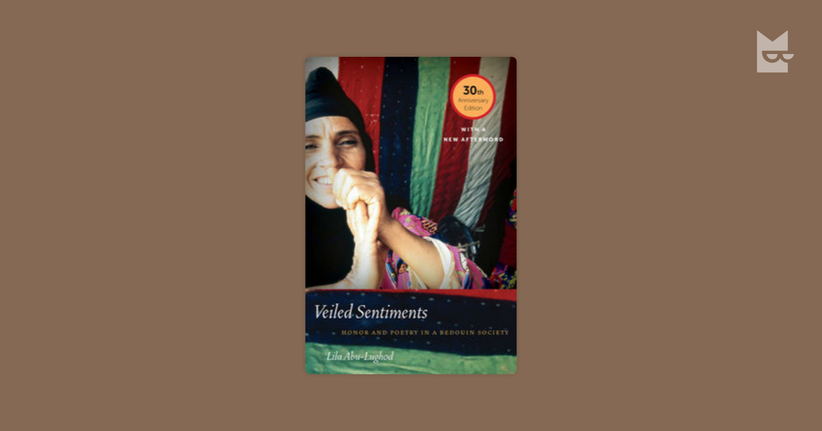 chapter 4 of veiled sentiments Chapter 4 of veiled sentiments chapter four of veiled sentiments showed why sexual modesty is essential to a women's honor the bedouins are much more enthusiastic with the birth of a boy over a birth of a girl.