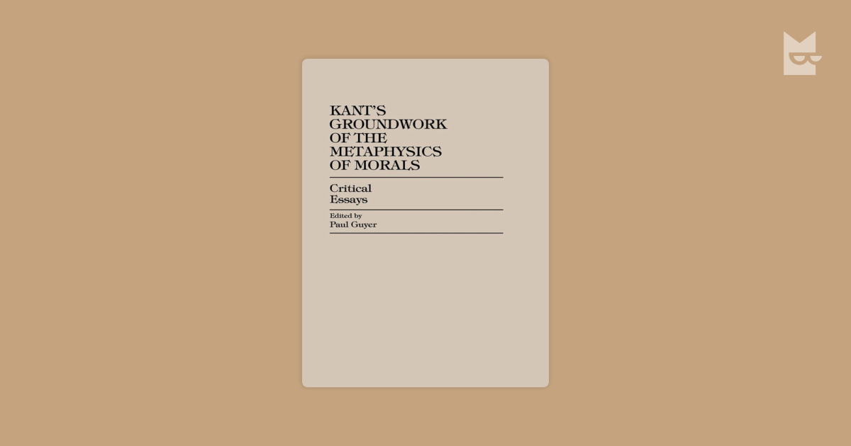 a report on kant and his explanation of the groundwork for metaphysics From a general summary to chapter summaries to explanations of famous quotes, the sparknotes grounding for the metaphysics of morals study guide has everything you need to ace quizzes, tests, and essays.