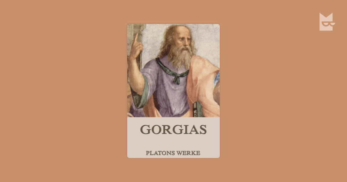plato gorgias Peter discusses one of plato's great dialogues on ethics, the gorgias, in which socrates compares rhetoric to pastry-making and squares off against the immoralist callicles.