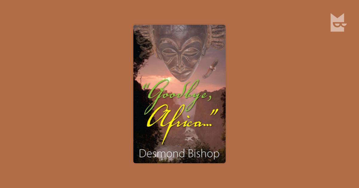 goodbye africa ngugi wa thiong'o 1938-(born james thiong'o ngugi also transliterated as ngũgĩ) kenyan novelist, playwright, essayist, short story writer, children's writer, and critic.