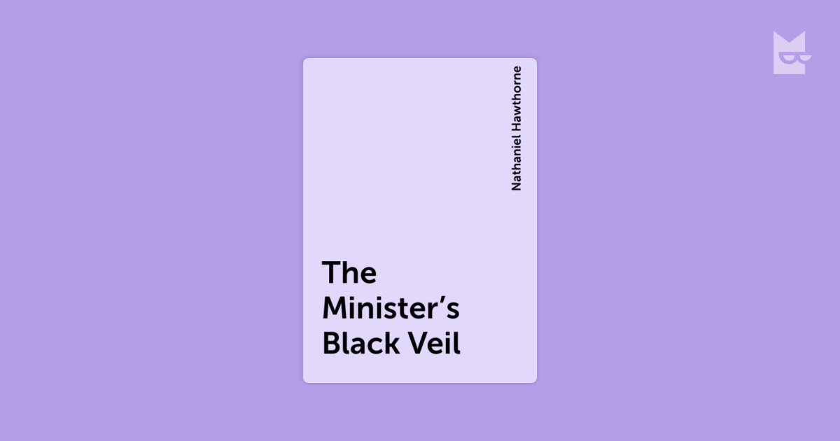 the ministers black veil by nathaniel hawthorne Basil rathbone reads nathaniel hawthorne's short story about the minister of a small town who suddenly and without explanation starts to wear a black veil (p)2009 saland publishing more from the same.