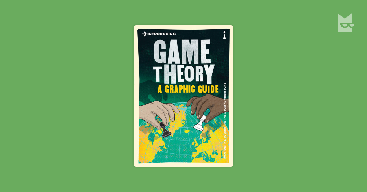 Introducing Game Theory A Graphic Guide Introducing Ivan