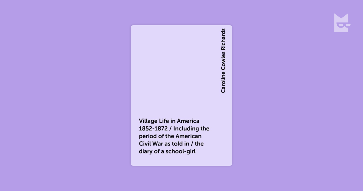 village life in america 1852 1872 You can read village life in america 1852 1872 microform including the period of the amer by caroline cowles richards in our library for absolutely free read various fiction books with us in our e-reader.