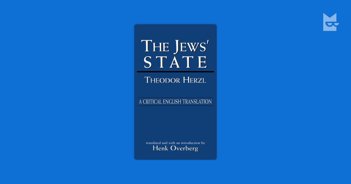an analysis of the jewish state a book by theodor herzl that inspired the jews to start the zionist  Der judenstaat (german, literally the jews' state, commonly rendered as the jewish state) is a pamphlet written by theodor herzl and published in february 1896 in leipzig and vienna by m breitenstein's verlags-buchhandlung.