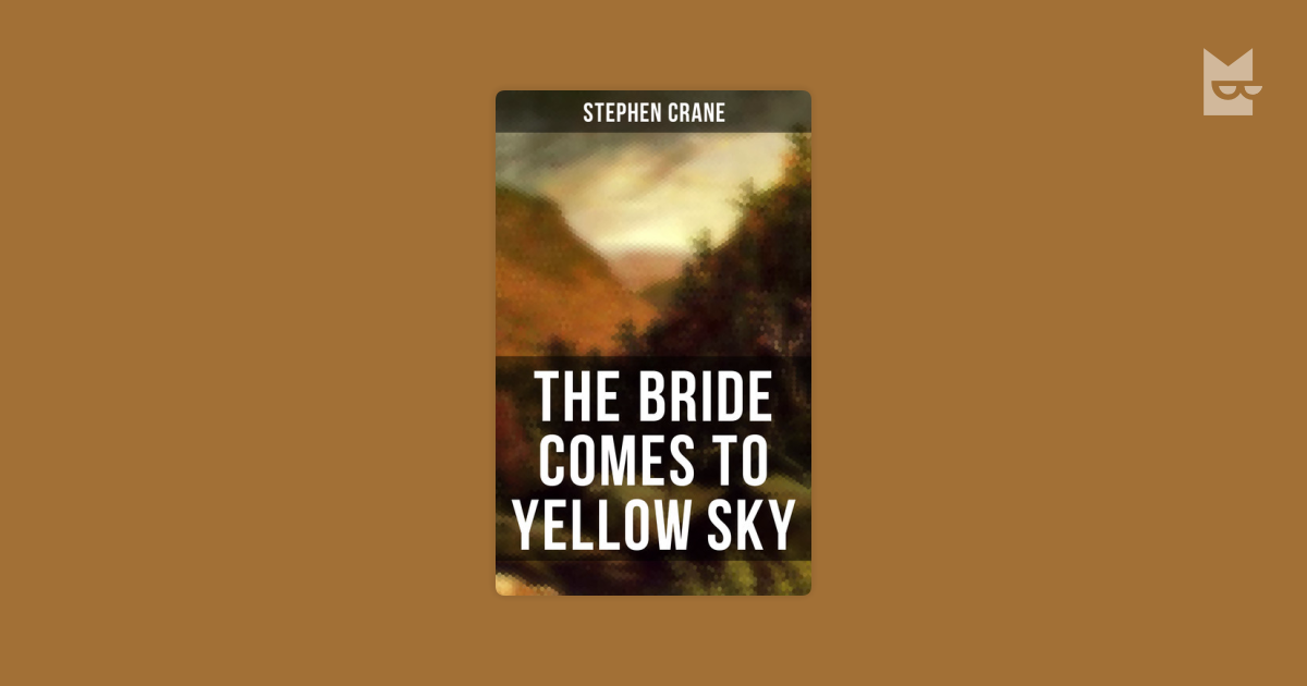 humor and comedy in the bride comes to yellow sky a book by stephen crane