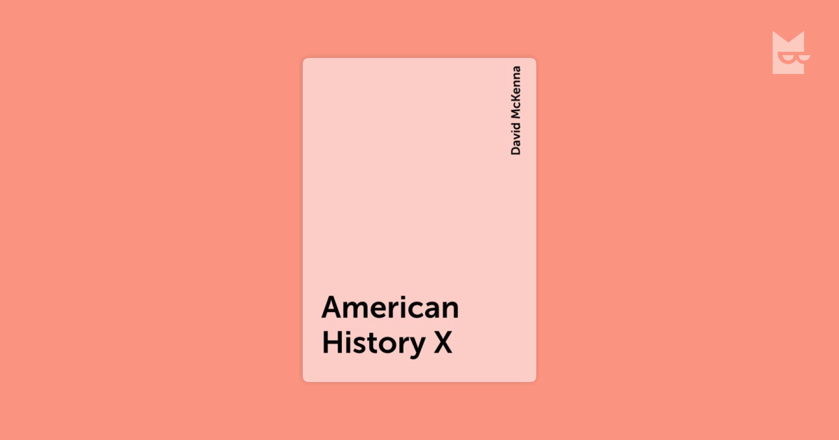 a summary of american history x by david mckenna American history x film analysis the script is by david mckenna and is produced by new summary: american history x derek vinyard is paroled after being in.