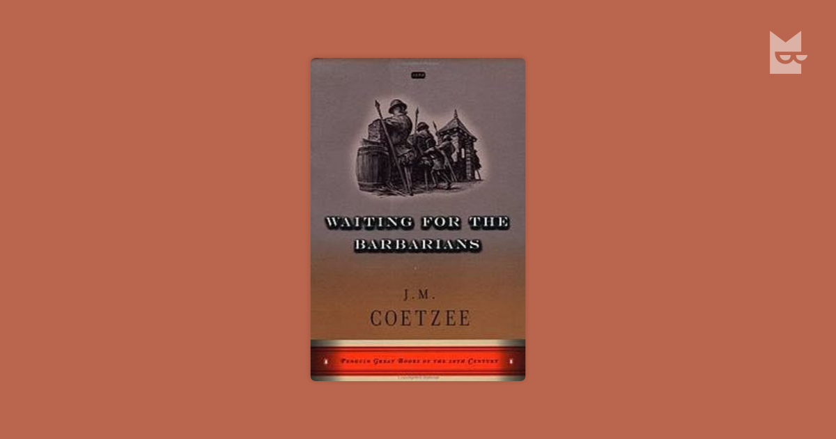 waiting for the barbarians by j m coetzee essay One of the more famous allegories written by j m coetzee, one of south africa's well-known writers, waiting for the barbarians (1982)is.