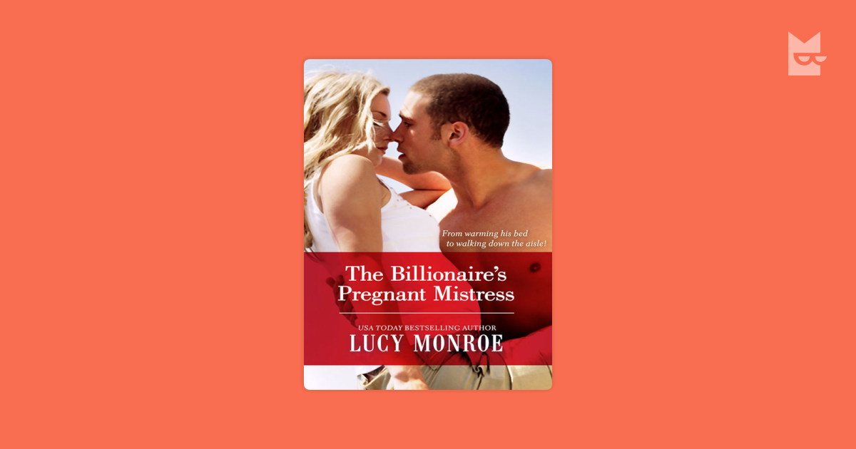The Billionaire's Pregnant Mistress by Lucy Monroe Read
