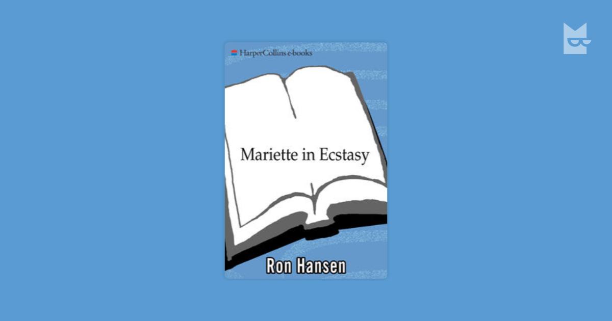 Bu Kitaba Oxarlar Mariette In Ecstasy Ron Hansen Bookmate