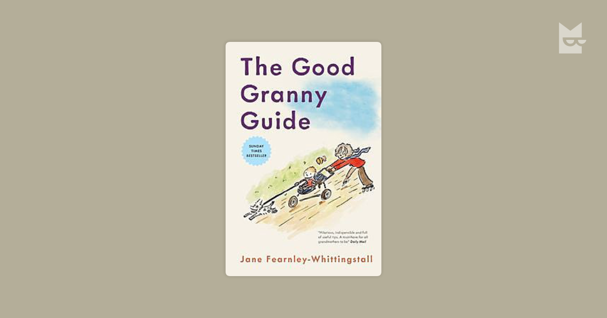 Good Granny Guide by Jane Fearnley-Whittingstall Read Online