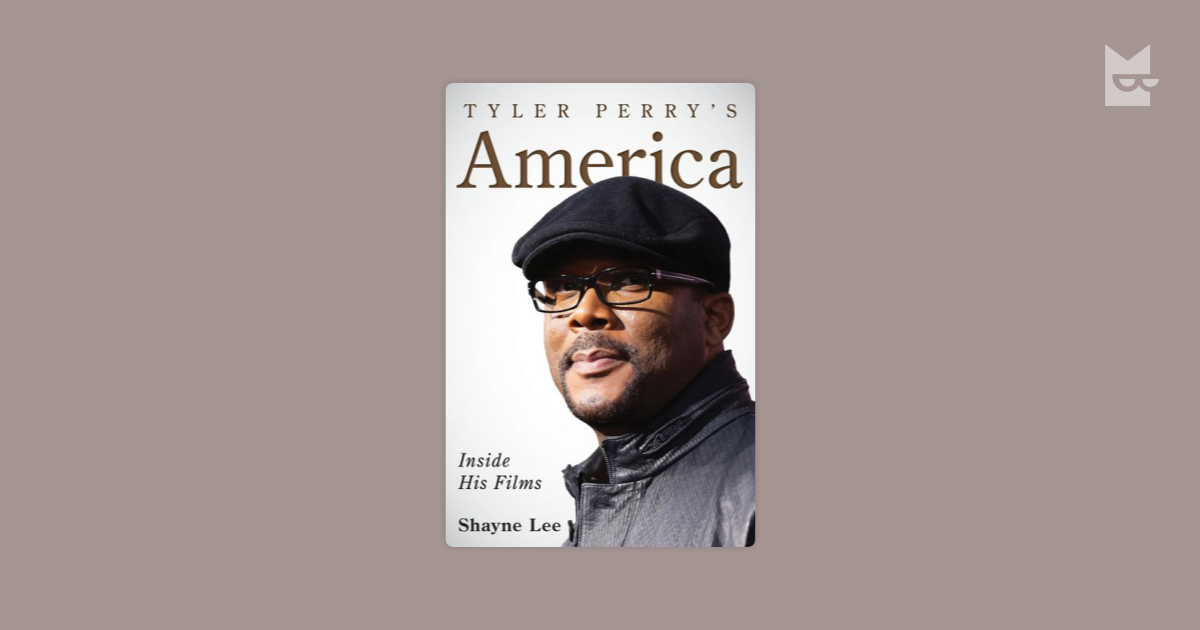 tyler perry exploits black america essay Tyler perry: based on: for colored girls who have considered suicide lot of sense before telling her a detailed account of tangie's exploits in black) anika.