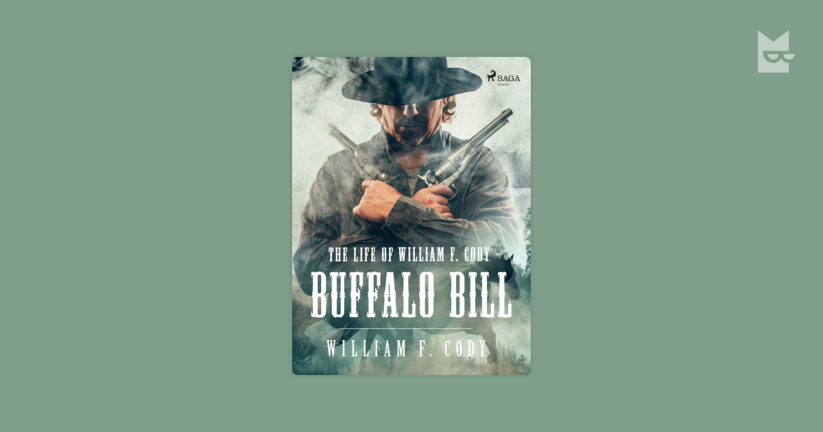 an essay on the life of buffalo bill william frederick cody Buffalo bill's life story : an autobiography by colonel william f cody pre-owned  new 8x10 portrait photo william frederick buffalo bill cody -1911 $1142.