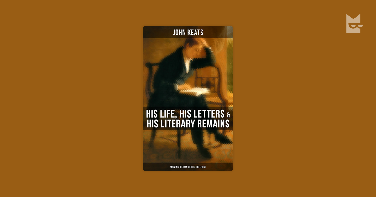 an essay on literature and john keats In this essay i will research the imagery of death and how it reflects in john keats's poetry the reason for choosing to analyze the poetry of keats was the previous interest in english literature and the different viewpoint on death that keats poses in his works, the interest in death and dying captivated me to research and analyze the.