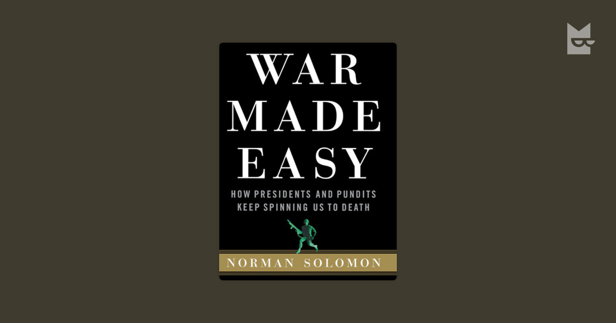 war made easy analysis War made easy critical especially in terms of going to war the film war made easy reveals how propaganda and government relations tactics are used.