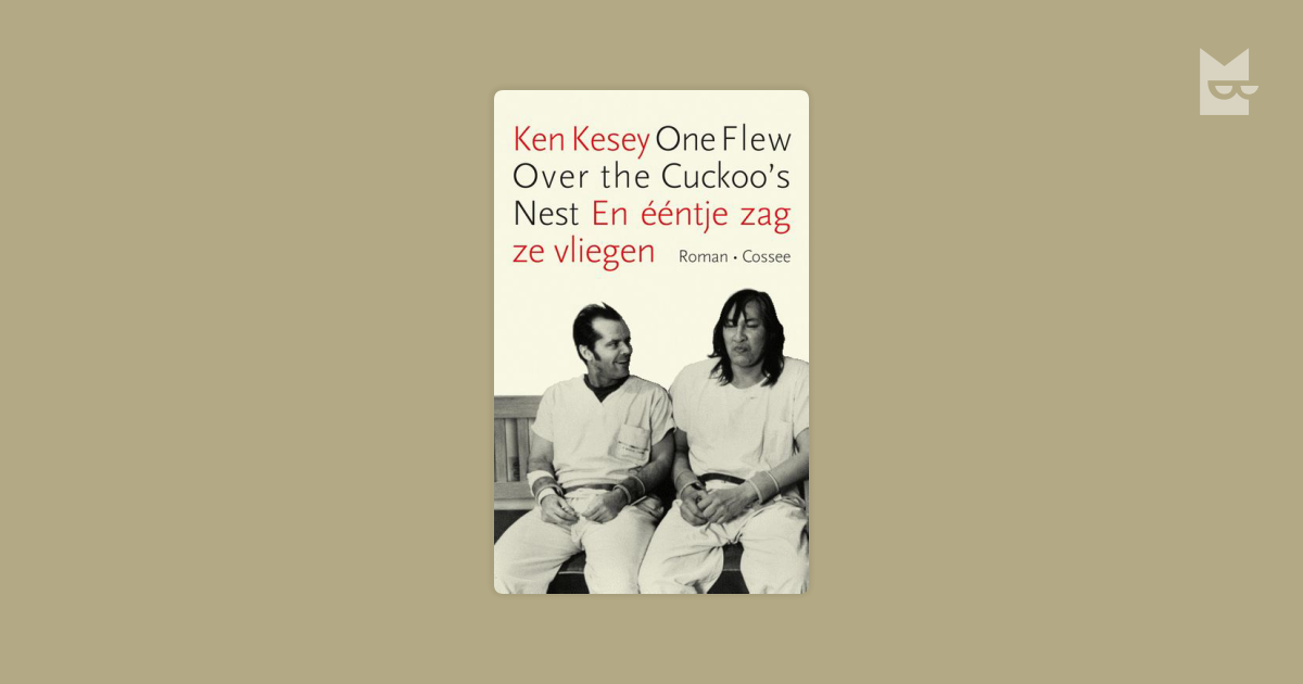 ken keseys one flew over the cuckoos One flew east, one flew west,one flew over the cuckoo's nest—children's folk rhymethe epigraph refers to a children's rhyme about birds the verses are taken from a longer children's plot analysis.