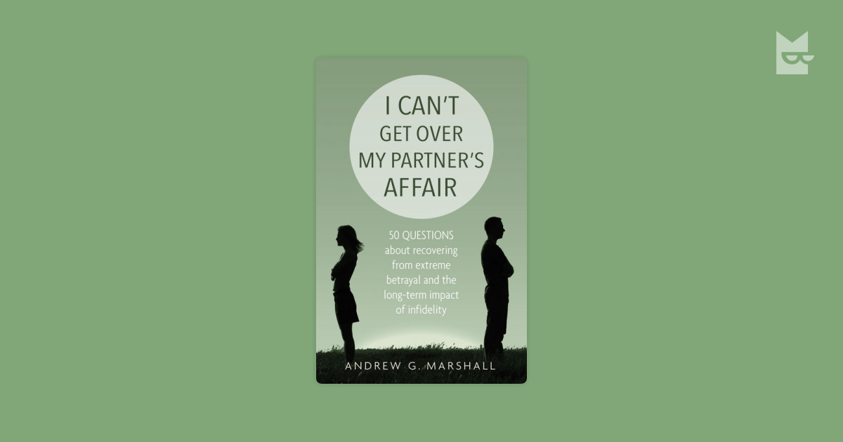 I Can't Get Over My Partner's Affair — Andrew G Marshall adlı