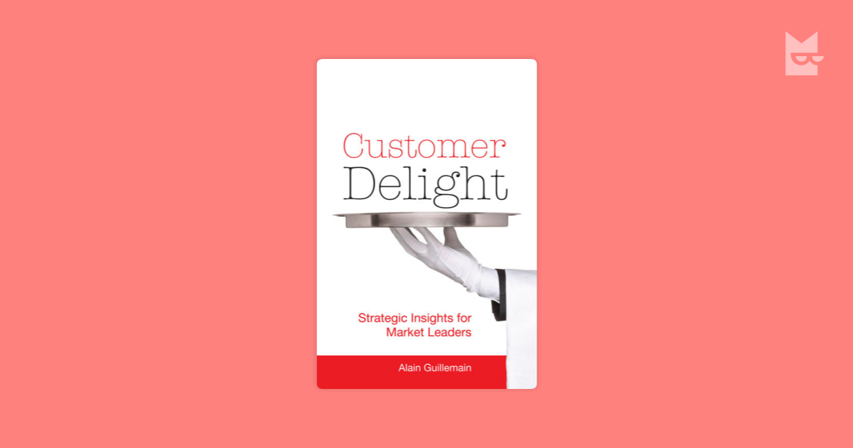 customer delight Don't just satisfy your customers, delight them so says warren buffett, the chief executive of berkshire hathaway, and the third-wealthiest man in the world.