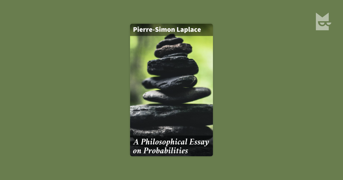 a philosophical essay on probabilities Donor challenge: a generous supporter will match your donation 3 to 1 right now triple your impact dear internet archive supporter, i ask only once a year: please.