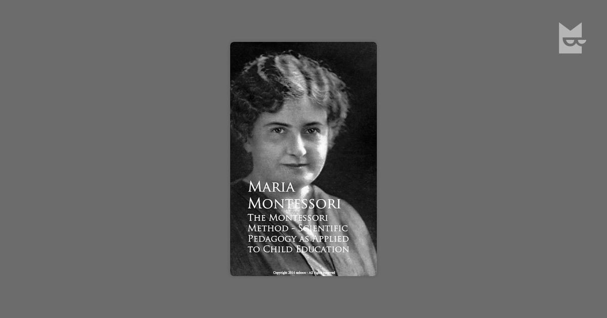 the montessori method scientific pedagogy as
