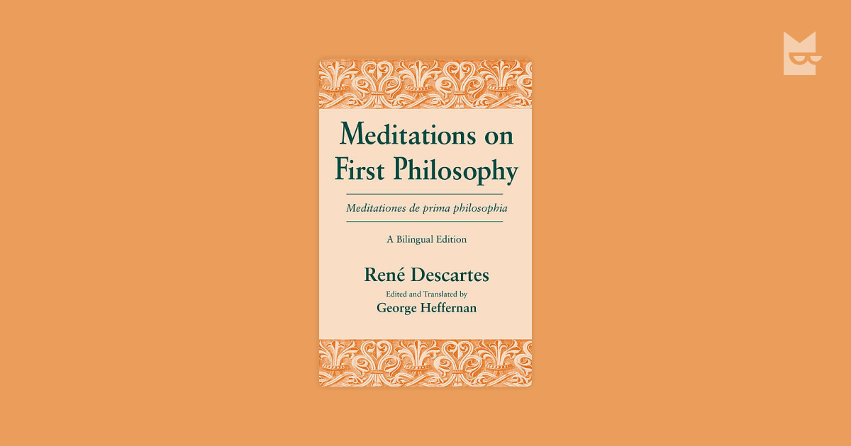 a report on rene descartess meditations on first philosophy Meditations on first philosophy quotes (showing 1-27 of 27) it is only prudent never to place complete confidence in that by which we have even once been deceived ― rené descartes, meditations on first philosophy.