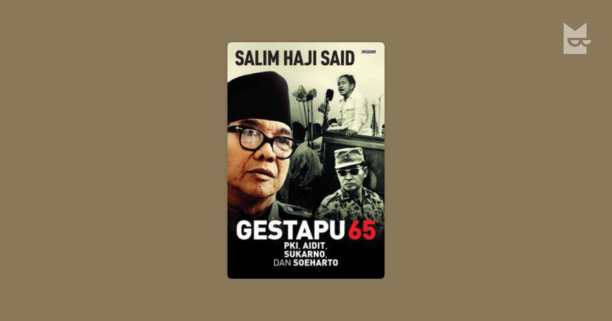 GASTAPU 65: PKI, Aidit, Soekarno, dan Soeharto by Salim Said | Read Online on Bookmate